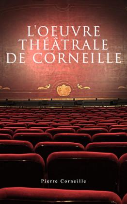 L'oeuvre théâtrale de Corneille