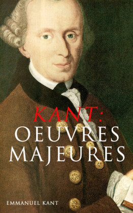 KANT: Oeuvres Majeures