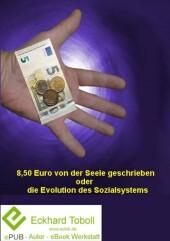8,50 ? von der Seele geschrieben oder die Evolution des Sozialsystems