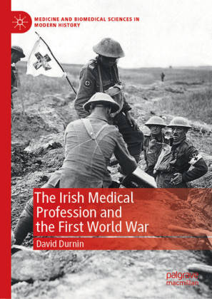 The Irish Medical Profession and the First World War