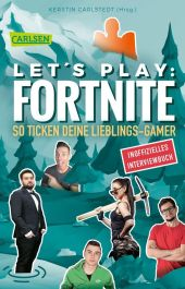 Let's Play: Fortnite - So ticken deine Lieblings-Gamer (Inoffizielles Interviewbuch) Cover