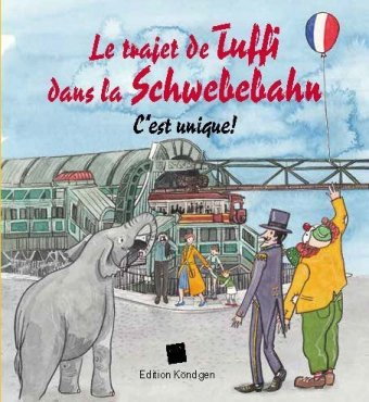 Le trajet de Tuffi dans la Schwebebahn (Französische Ausgabe)