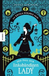 Enola Holmes - Der Fall der linkshändigen Lady