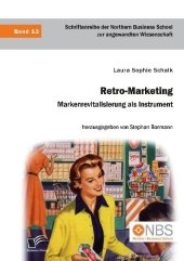 Retro-Marketing: Markenrevitalisierung als Instrument