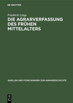 Die Agrarverfassung des frühen Mittelalters