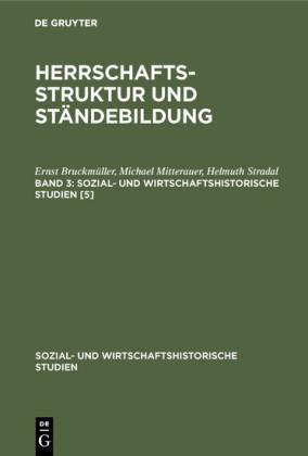 Herrschaftsstruktur und Ständebildung. Band 3