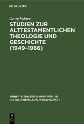 Studien zur alttestamentlichen Theologie und Geschichte (1949-1966)