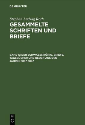 Der Schwabenkönig, Briefe, Tagebücher und Reden aus den Jahren 1837-1847