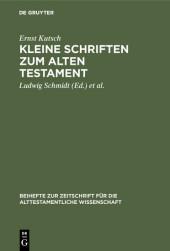 Kleine Schriften zum Alten Testament