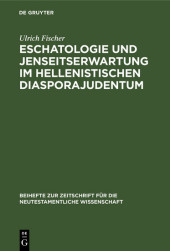 Eschatologie und Jenseitserwartung im hellenistischen Diasporajudentum
