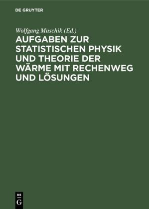 Aufgaben zur Statistischen Physik und Theorie der Wärme mit Rechenweg und Lösungen