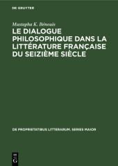 Le dialogue philosophique dans la littérature française du seizième siècle