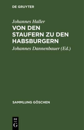 Von den Staufern zu den Habsburgern