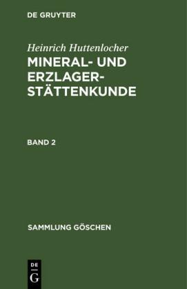 Heinrich Huttenlocher: Mineral- und Erzlagerstättenkunde. Band 2