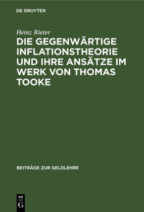 Die gegenwärtige Inflationstheorie und ihre Ansätze im Werk von Thomas Tooke