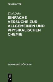 Einfache Versuche zur allgemeinen und physikalischen Chemie