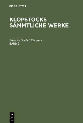 Klopstocks sämmtliche Werke. Band 2