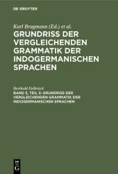 Grundriss der vergleichenden Grammatik der indogermanischen Sprachen. Band 5, Teil 3