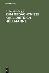 Zum Gedächtnisse Karl Dietrich Hüllmanns