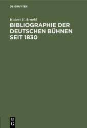 Bibliographie der deutschen Bühnen seit 1830