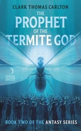 Prophet of the Termite God