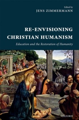 Re-Envisioning Christian Humanism