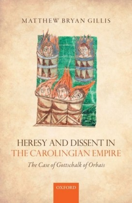 Heresy and Dissent in the Carolingian Empire