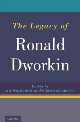 Legacy of Ronald Dworkin
