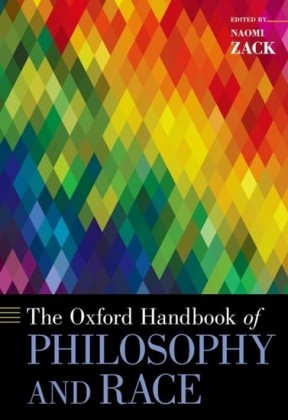 Oxford Handbook of Philosophy and Race