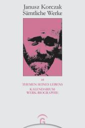 Themen seines Lebens. Kalendarium: Werk-Biographie -
