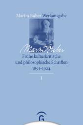 Frühe kulturkritische und philosophische Schriften 1891-1924