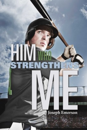 Him Who Strengthens Me