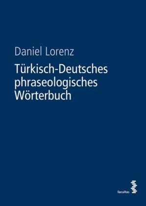 Türkisch-Deutsches phraseologisches Wörterbuch