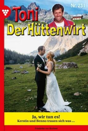 Toni der Hüttenwirt 231 - Heimatroman