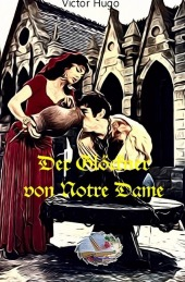Der Glöckner von Notre Dame (Illustriert)