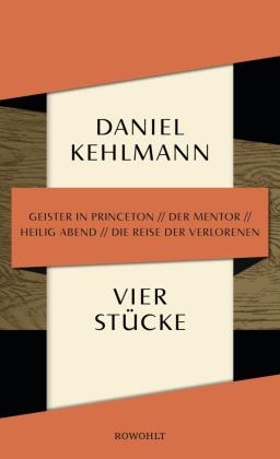 Kehlmann, Daniel: Vier Stücke