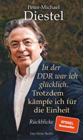 In der DDR war ich glücklich. Trotzdem kämpfe ich für die Einheit Cover
