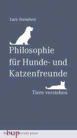 Philosophie für Hunde- und Katzenfreunde