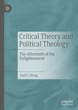 Critical Theory and Political Theology