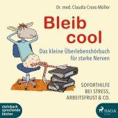 Bleib cool - Das kleine Überlebenshörbuch für starke Nerven, 1 Audio-CD