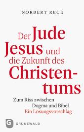 Der Jude Jesus und die Zukunft des Christentums Cover