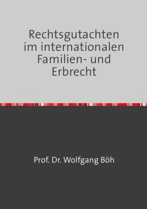 Rechtsgutachten im internationalen Familien- und Erbrecht