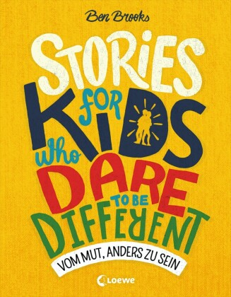 Stories for Kids Who Dare to be Different - Vom Mut, anders zu sein