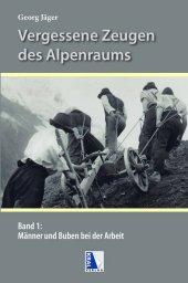 Männer und Buben bei der Arbeit in den Alpen