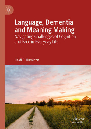Language, Dementia and Meaning Making