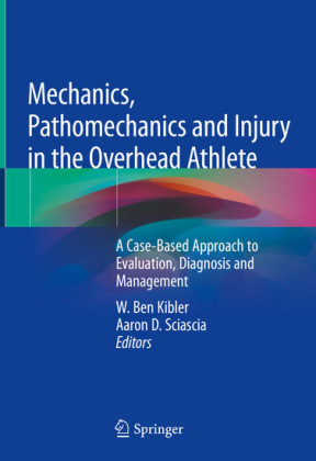 Mechanics, Pathomechanics and Injury in the Overhead Athlete