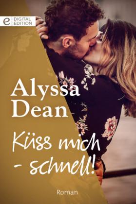Küss mich - schnell!
