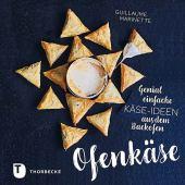 Ofenkäse - Genial einfache Käse-Ideen aus dem Backofen Cover