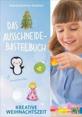 Das Ausschneide-Bastelbuch - Kreative Weihnachtszeit
