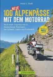 100 neue Alpenpässe mit dem Motorrad Cover